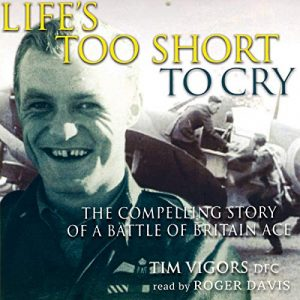 Life's Too Short To Cry military aviation audiobook.